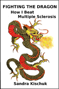Fighting the Dragon: How I Beat Multiple Sclerosis